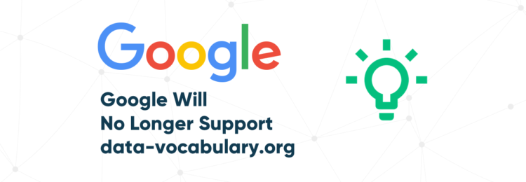 Google Will No Longer Support data-vocabulary.org