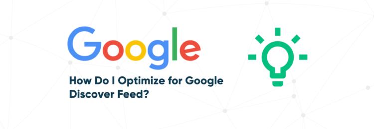 How Do I Optimize for Google Discover Feed?