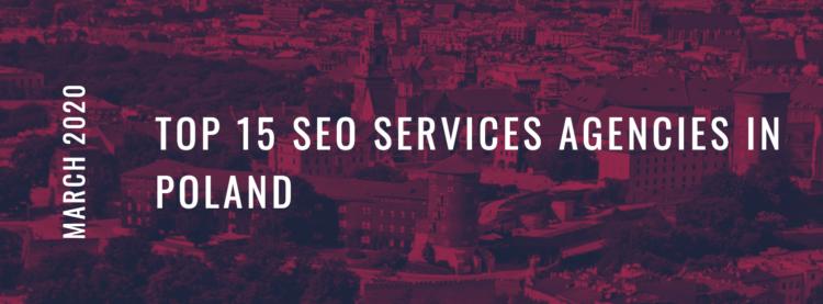Top 15 SEO services agencies in Poland