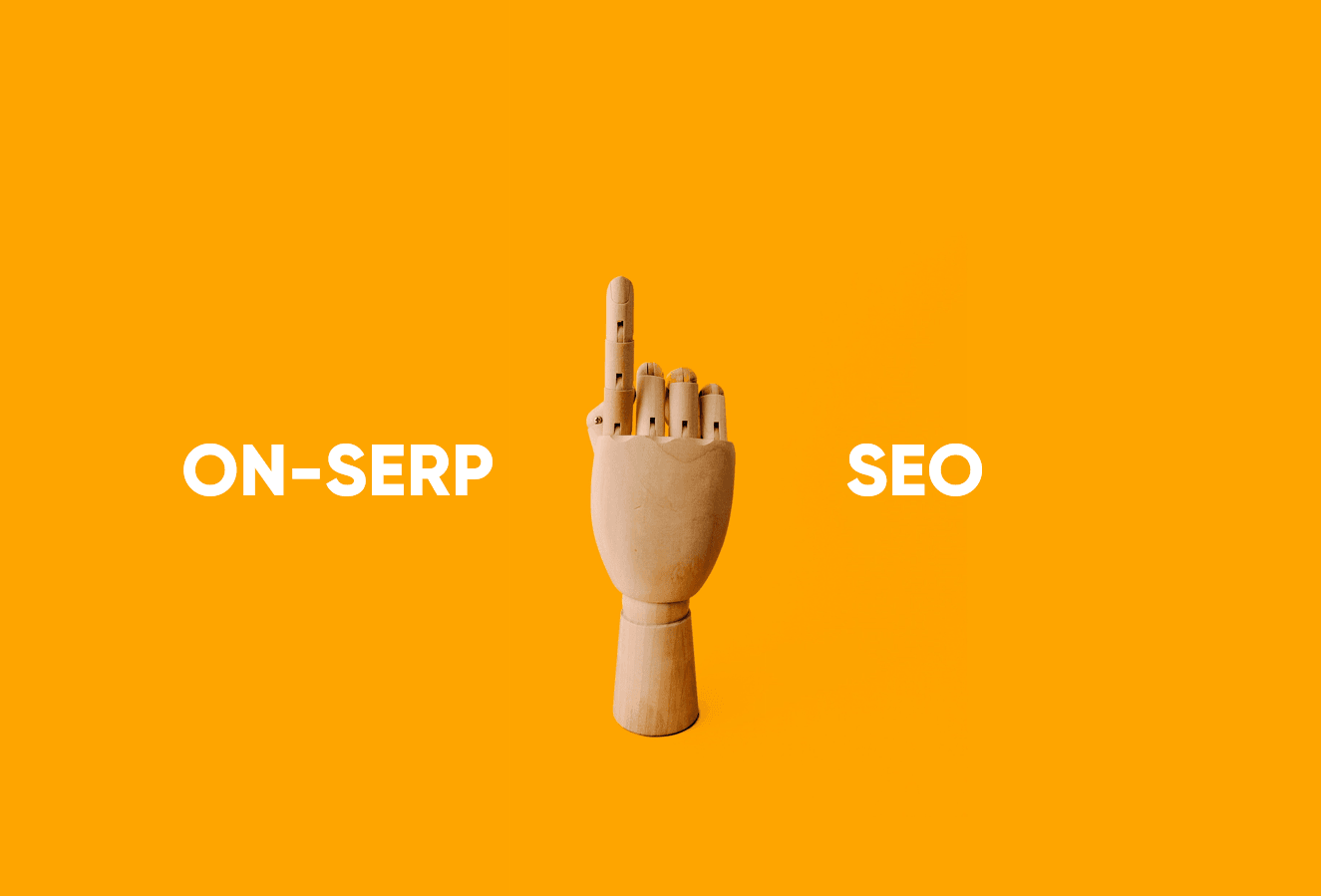 On-SERP SEO. The Future of Google Search Without Clicking