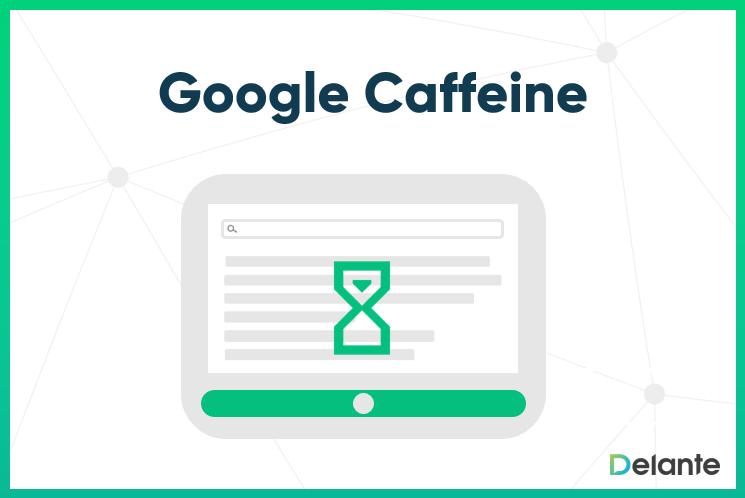 Google Caffeine definition