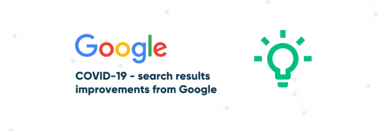 Searching for COVID-19 News – Search Results Improvements from Google