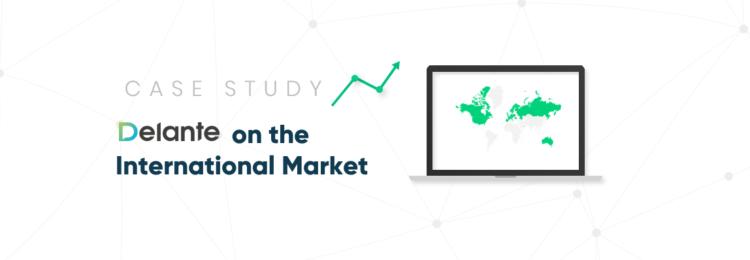 Delante's Successes on The International Market. Case Study