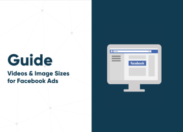 The Facebook Ads Guide for Image Sizes and Videos