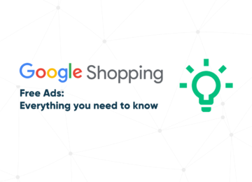 Everything You Need to Know about Free Ads on Google Shopping