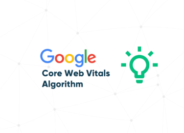 The Core Web Vitals Algorithm - Website Quality as One of the Ranking Factors