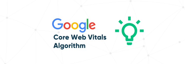 The Core Web Vitals Algorithm – Website Quality as One of the Ranking Factors