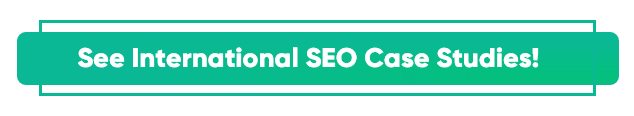 See more International SEO Case Study - button