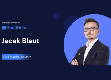 Delante Co-founder Jacek Blaut Speaks at Length About His Singular Focus on Offering Best-in-class SEO Service: GoodFirms